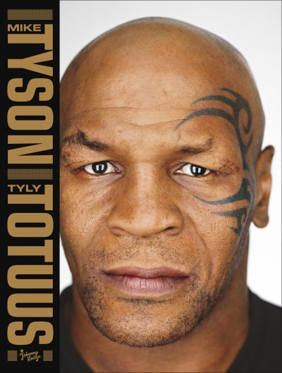 Mike Tyson Mike Tyson – Tyly totuus