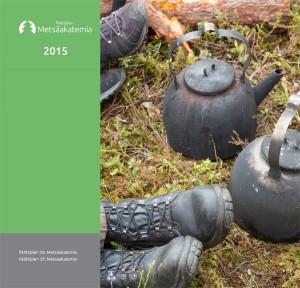 Päättäjien Metsäakatemian vuosijulkaisu 2015